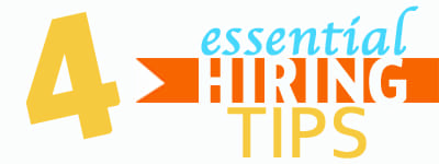 Four Essential Hiring Tips